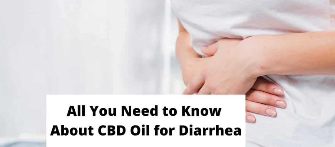 All You Need to Know About CBD Oil for Diarrhea