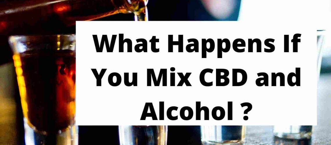 What Happens If You Mix CBD and Alcohol ?